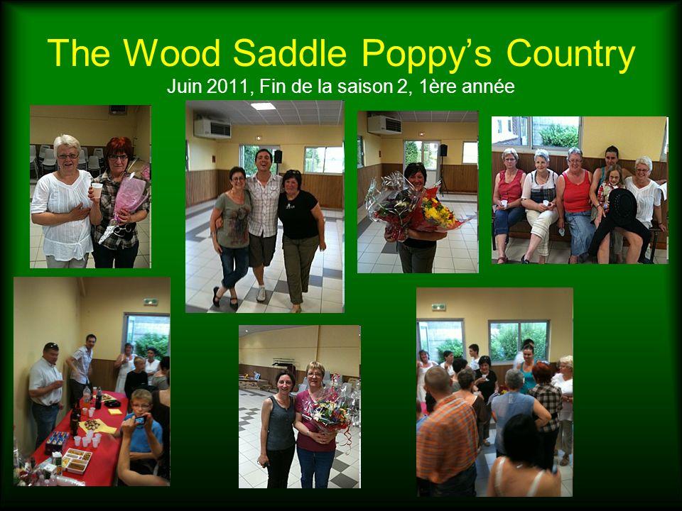 The Wood Saddle Poppys Country Juin 2011, Fin de la saison 2, 1ère année