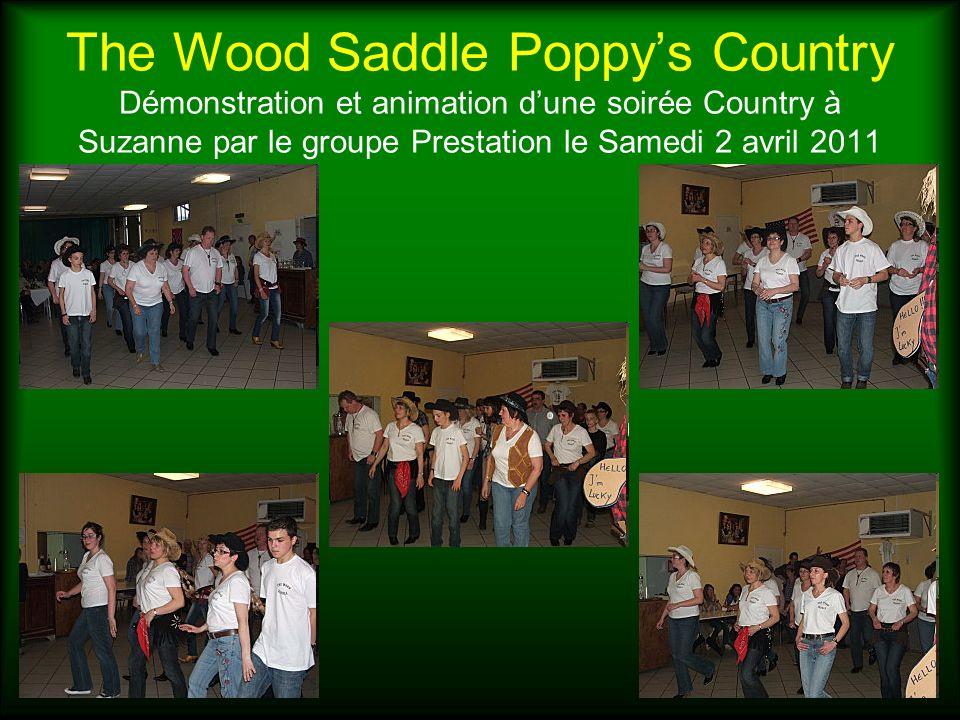 The Wood Saddle Poppys Country Démonstration et animation dune soirée Country à Suzanne par le groupe Prestation le Samedi 2 avril 2011