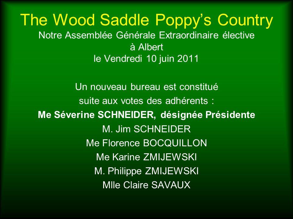 The Wood Saddle Poppys Country Notre Assemblée Générale Extraordinaire élective à Albert le Vendredi 10 juin 2011 Un nouveau bureau est constitué suit