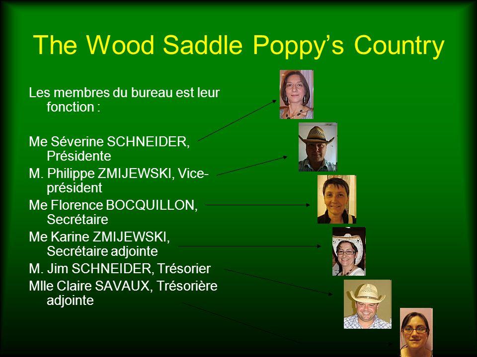 The Wood Saddle Poppys Country Les membres du bureau est leur fonction : Me Séverine SCHNEIDER, Présidente M. Philippe ZMIJEWSKI, Vice- président Me F