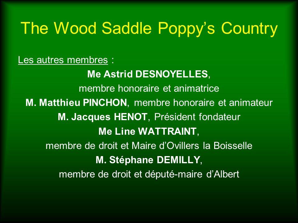 The Wood Saddle Poppys Country Les autres membres : Me Astrid DESNOYELLES, membre honoraire et animatrice M. Matthieu PINCHON, membre honoraire et ani