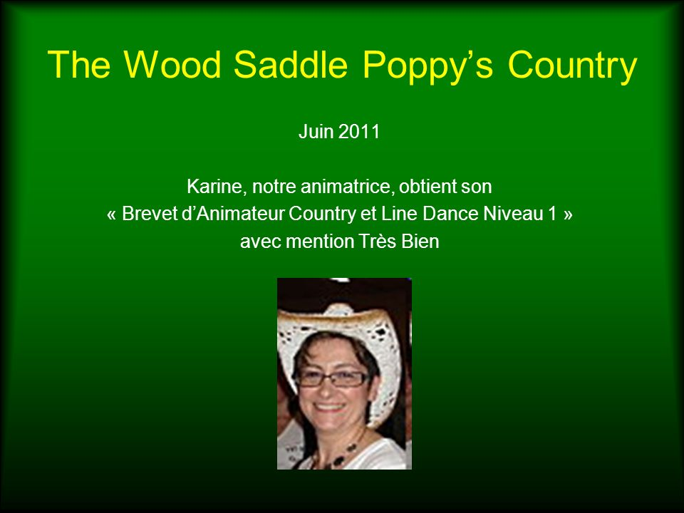 The Wood Saddle Poppys Country Juin 2011, Fin de la saison 2, 1ère année