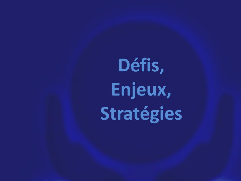 Défis, Enjeux, Stratégies