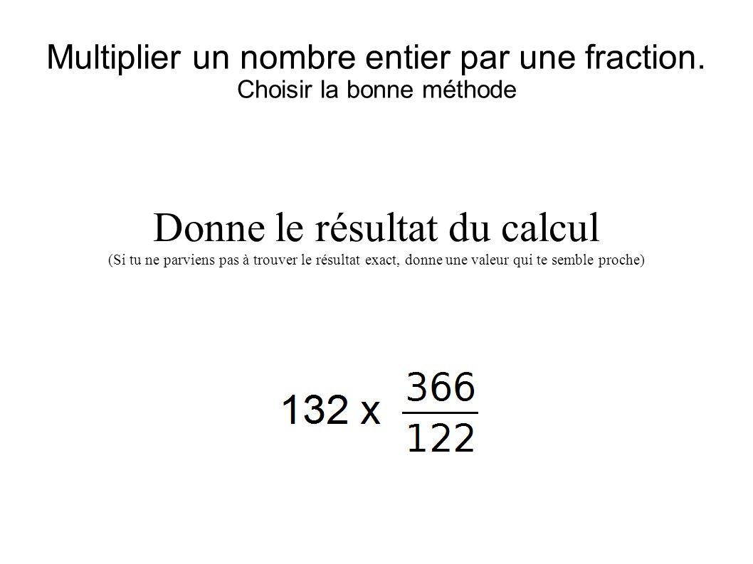 Multiplier un nombre entier par une fraction.