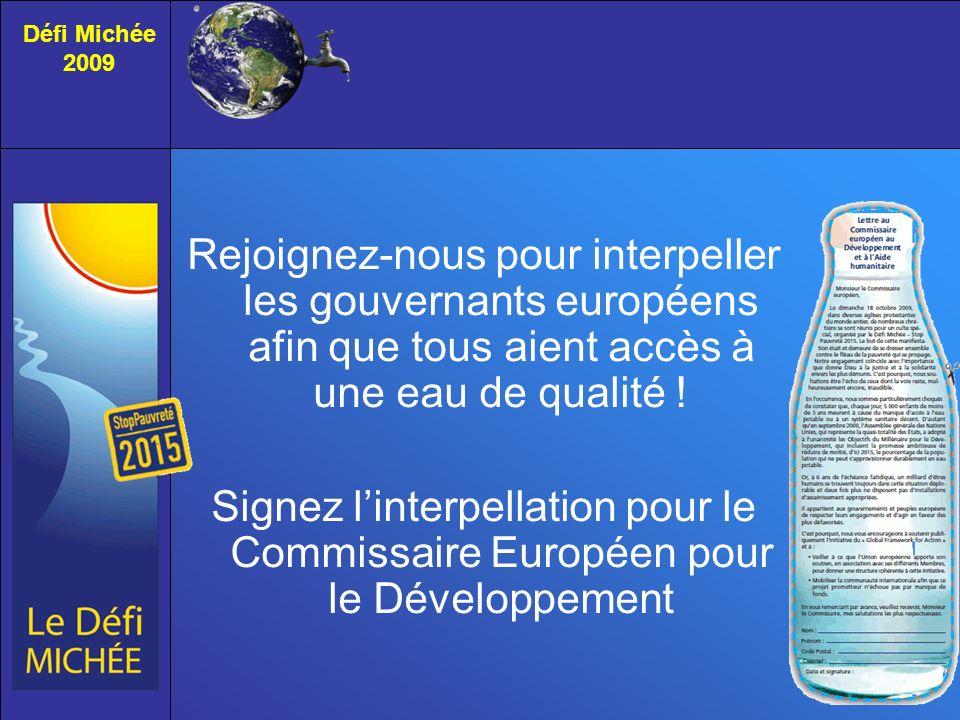 Rejoignez-nous pour interpeller les gouvernants européens afin que tous aient accès à une eau de qualité .