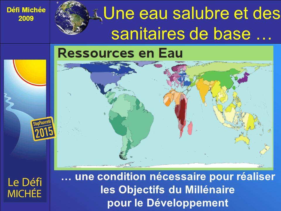 Une eau salubre et des sanitaires de base … Défi Michée 2009 … une condition nécessaire pour réaliser les Objectifs du Millénaire pour le Développement