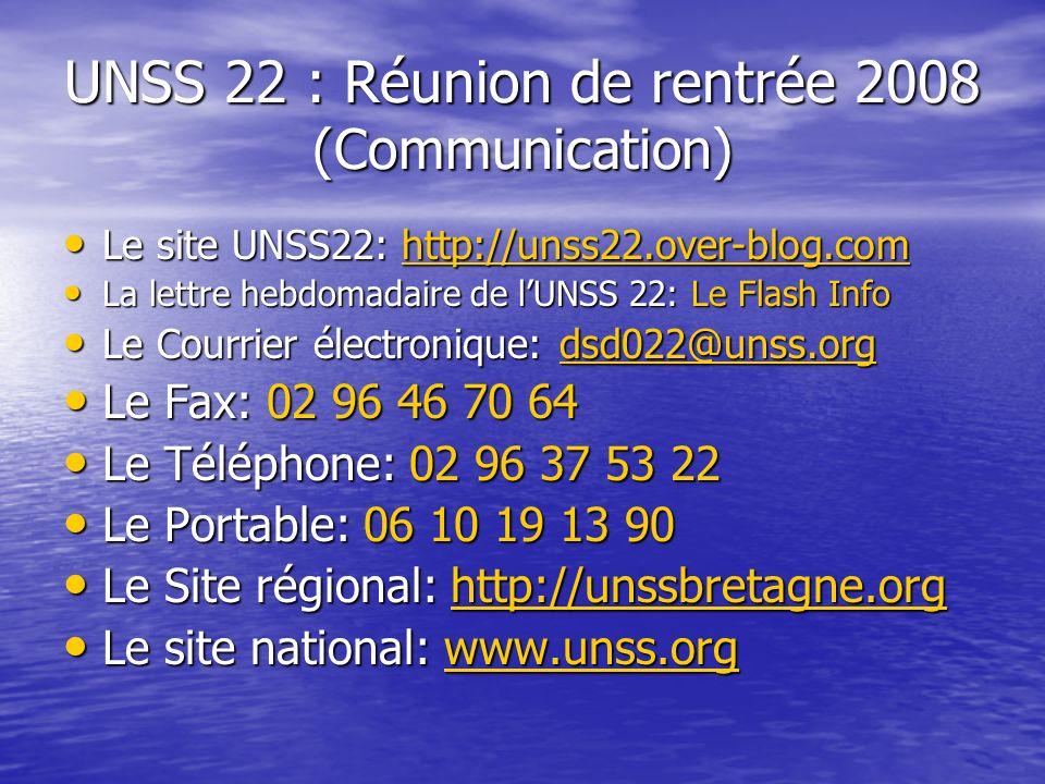 UNSS 22 : Réunion de rentrée 2008 (Communication) Le site UNSS22: http://unss22.over-blog.com Le site UNSS22: http://unss22.over-blog.comhttp://unss22