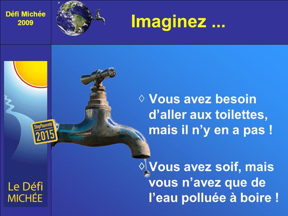 Une eau au goût amer Pour les habitants des pays pauvres, la situation est dramatique Défi Michée 2009