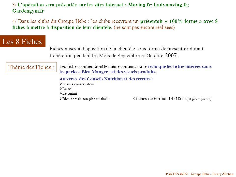 PARTENARIAT Groupe Hebe - Fleury-Michon 3/ Lopération sera présentée sur les sites Internet : Moving.fr; Ladymoving.fr; Gardengym.fr 4/ Dans les clubs