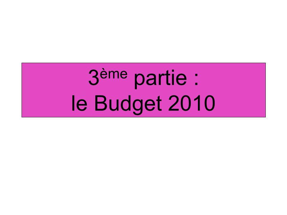 3 ème partie : le Budget 2010