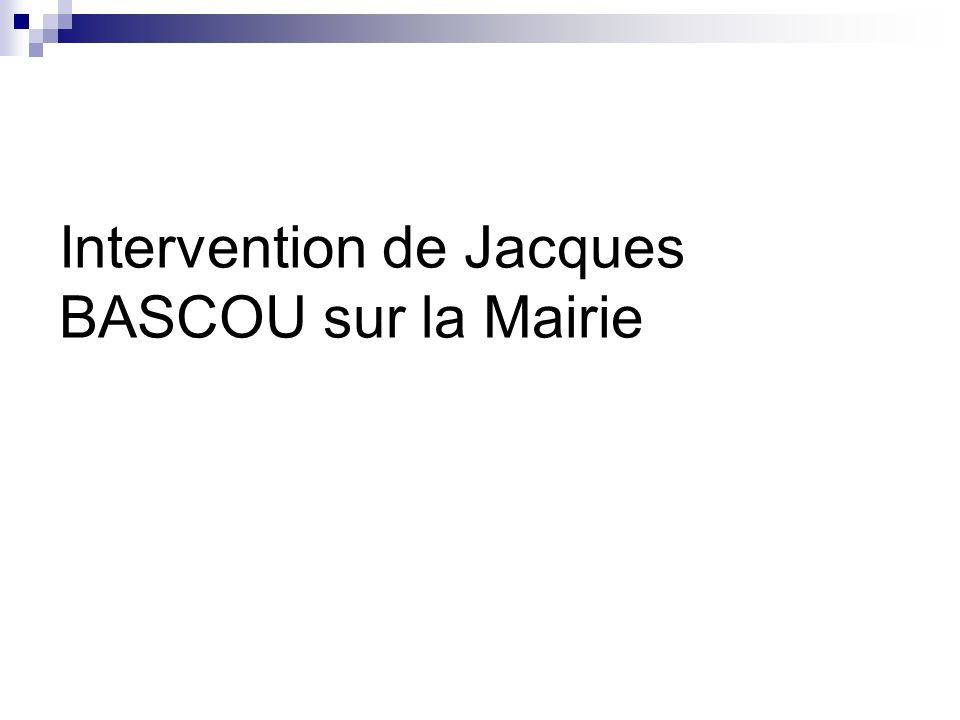 Intervention de Jacques BASCOU sur la Mairie