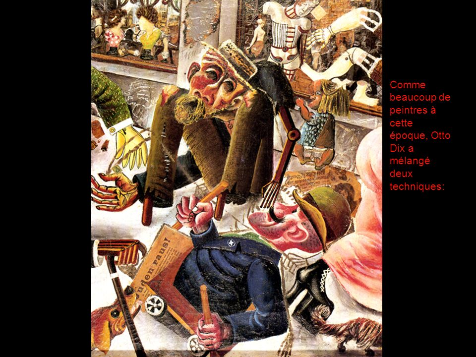 Comme beaucoup de peintres à cette époque, Otto Dix a mélangé deux techniques:
