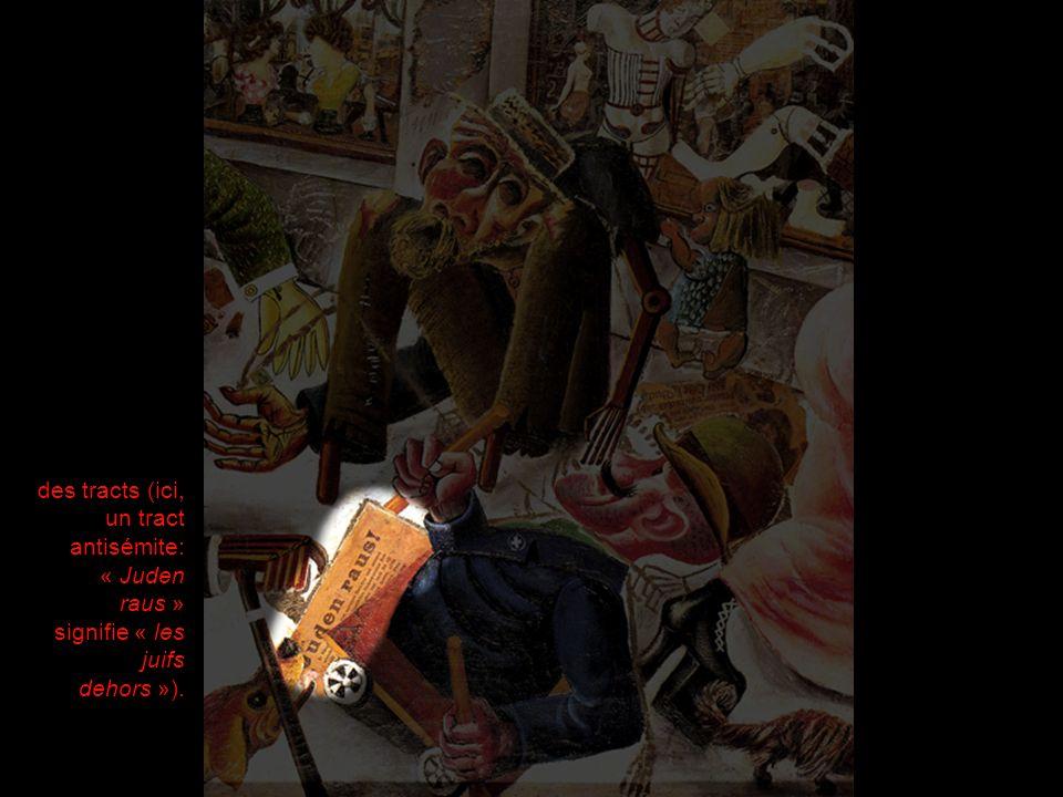 des tracts (ici, un tract antisémite: « Juden raus » signifie « les juifs dehors »).