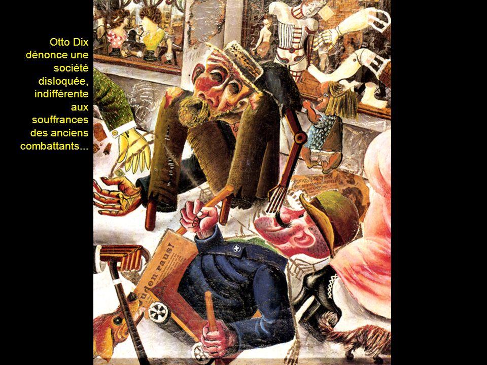 Otto Dix dénonce une société disloquée, indifférente aux souffrances des anciens combattants...