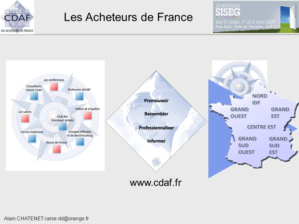 Les Acheteurs de France www.cdaf.fr Alain CHATENET carse.dd@orange.fr