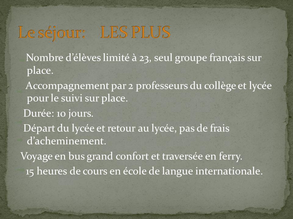 Nombre délèves limité à 23, seul groupe français sur place. Accompagnement par 2 professeurs du collège et lycée pour le suivi sur place. Durée: 10 jo