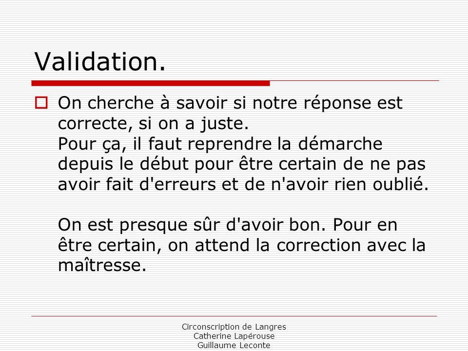 Circonscription de Langres Catherine Lapérouse Guillaume Leconte Validation. On cherche à savoir si notre réponse est correcte, si on a juste. Pour ça