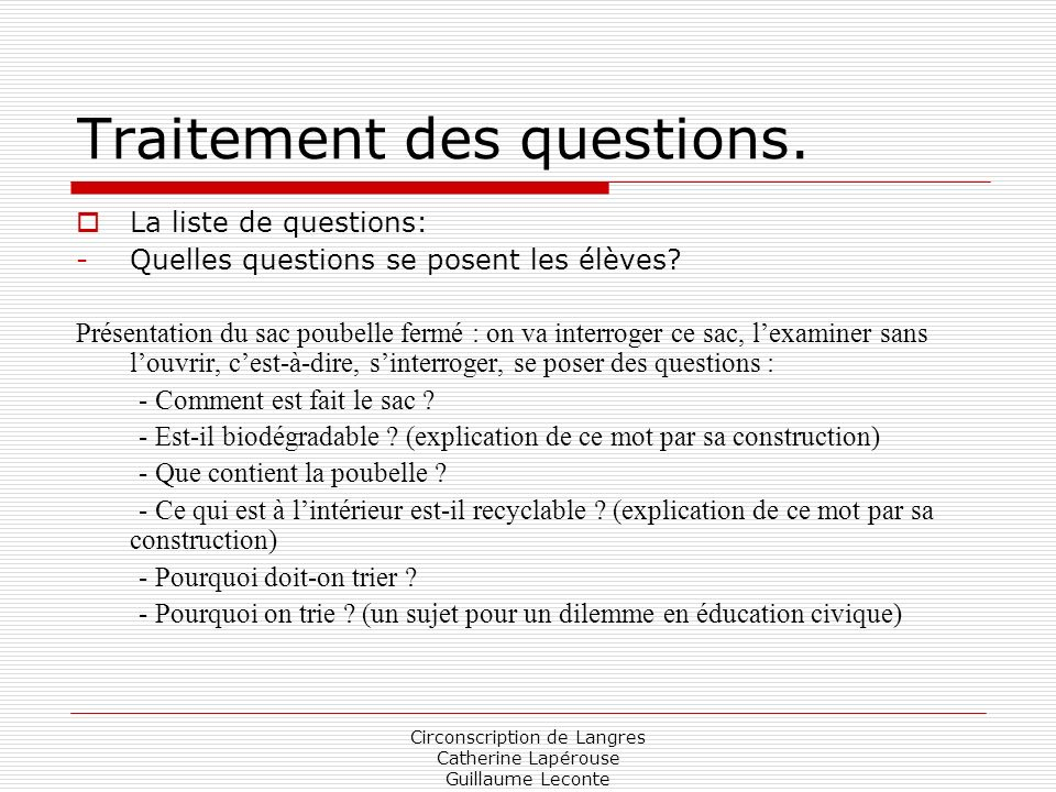 Circonscription de Langres Catherine Lapérouse Guillaume Leconte Traitement des questions. La liste de questions: -Quelles questions se posent les élè