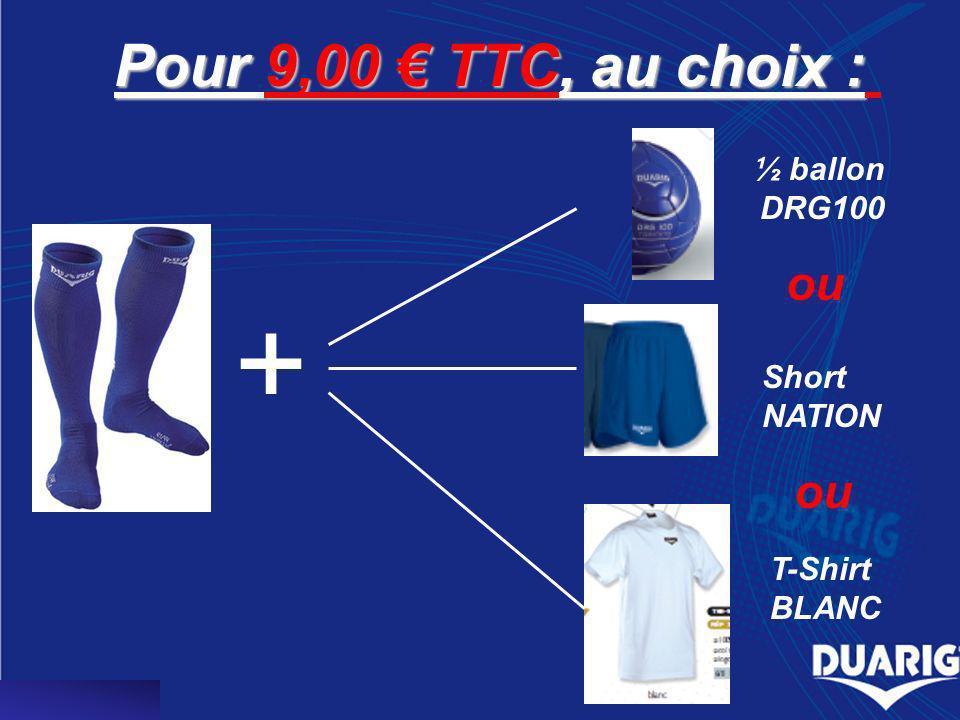 Pour 9,00 TTC, au choix : + ou ½ ballon DRG100 Short NATION T-Shirt BLANC