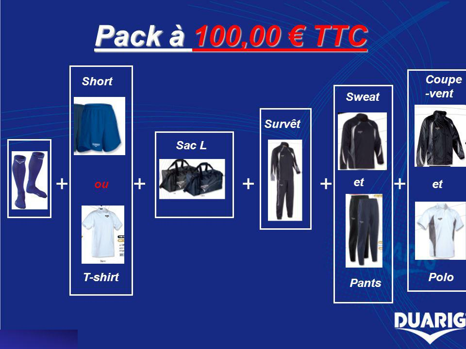 Pack à 100,00 TTC Sac L ou +++++ Survêt Short T-shirt Sweat et Pants Coupe -vent et Polo