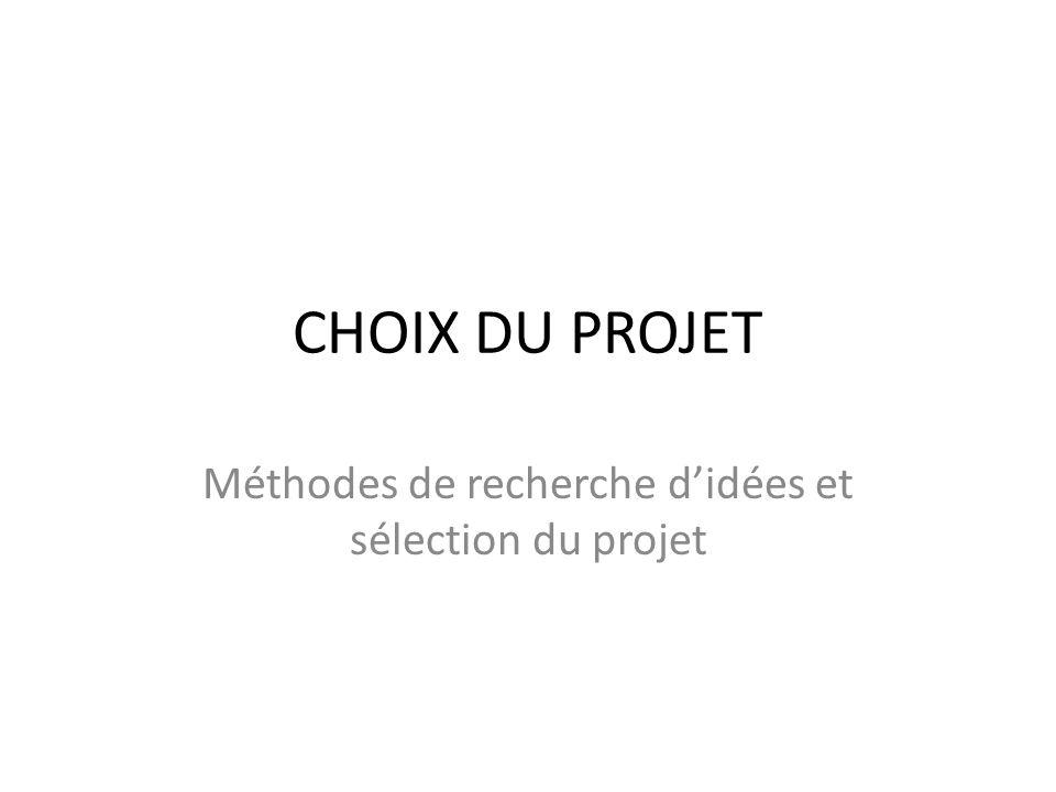 CHOIX DU PROJET Méthodes de recherche didées et sélection du projet