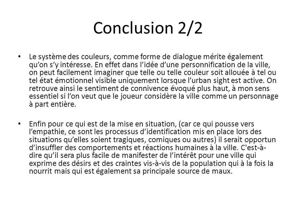 Conclusion 2/2 Le système des couleurs, comme forme de dialogue mérite également quon sy intéresse. En effet dans lidée dune personnification de la vi