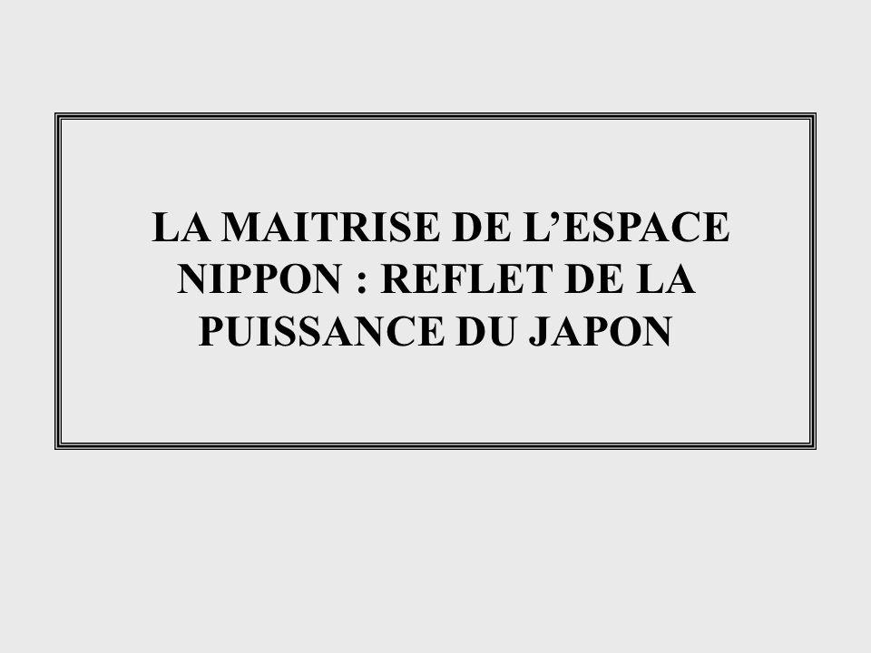 LA MAITRISE DE LESPACE NIPPON : REFLET DE LA PUISSANCE DU JAPON