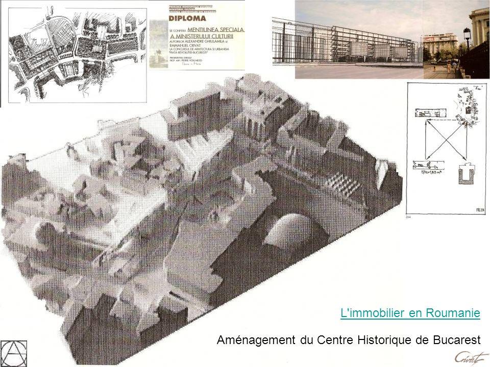 Aménagement du Centre Historique de Bucarest L'immobilier en Roumanie