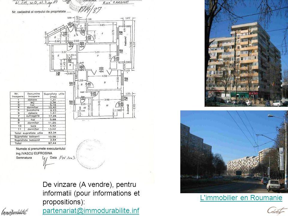 L'immobilier en Roumanie De vinzare (A vendre), pentru informatii (pour informations et propositions): partenariat@immodurabilite.inf partenariat@immo
