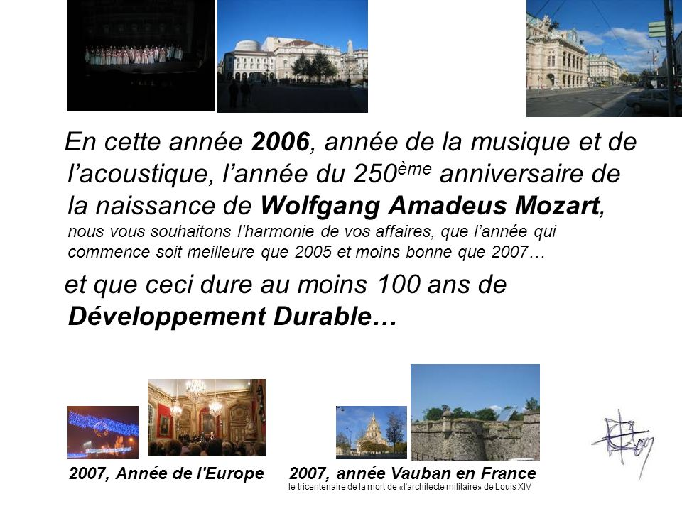 En cette année 2006, année de la musique et de lacoustique, lannée du 250 ème anniversaire de la naissance de Wolfgang Amadeus Mozart, nous vous souha