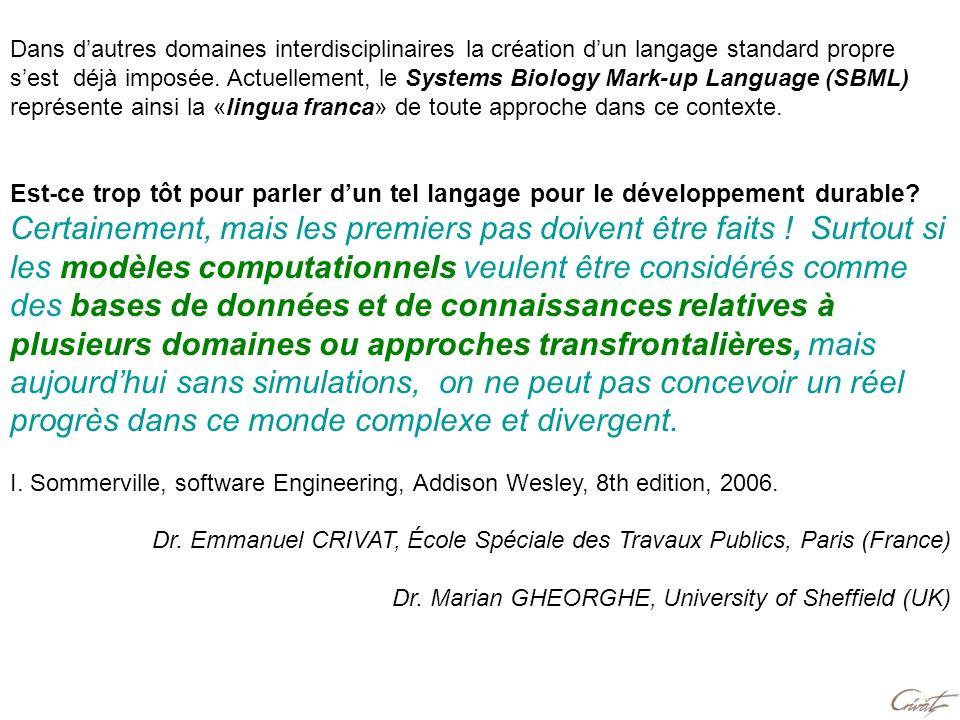 Dans dautres domaines interdisciplinaires la création dun langage standard propre sest déjà imposée. Actuellement, le Systems Biology Mark-up Language