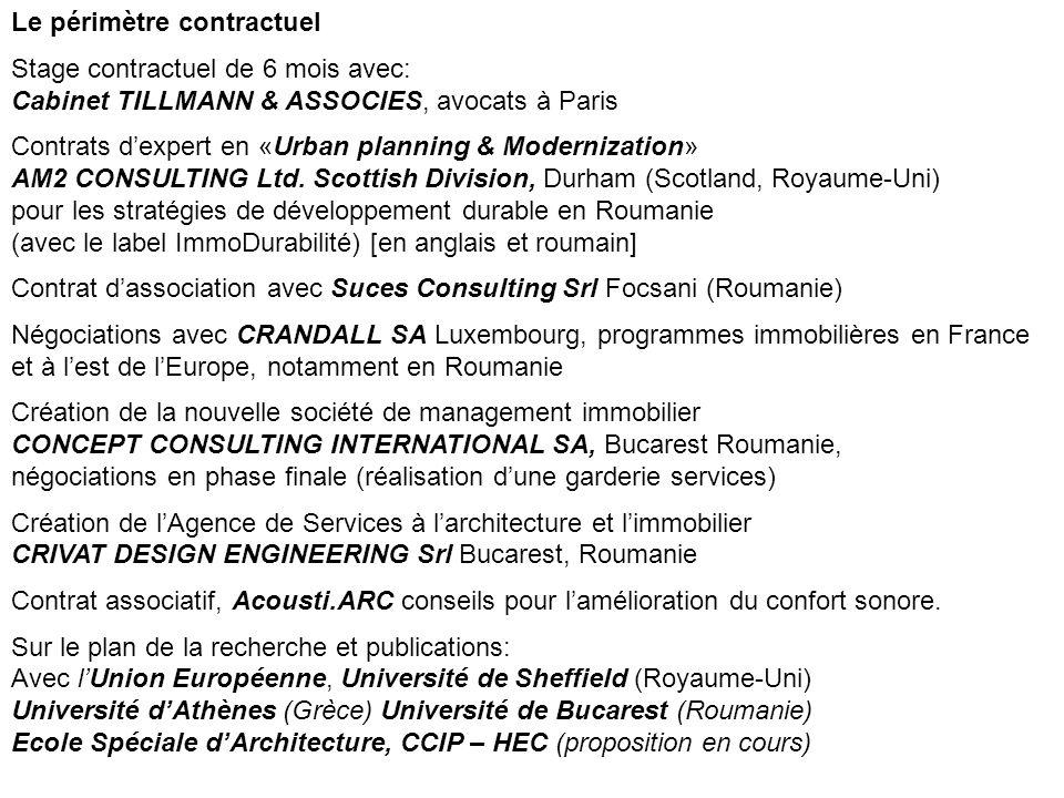Le périmètre contractuel Stage contractuel de 6 mois avec: Cabinet TILLMANN & ASSOCIES, avocats à Paris Contrats dexpert en «Urban planning & Moderniz