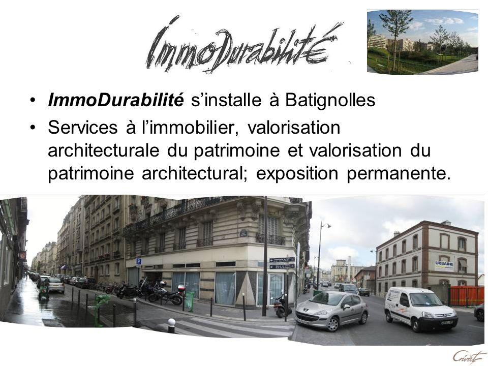 ImmoDurabilité sinstalle à Batignolles Services à limmobilier, valorisation architecturale du patrimoine et valorisation du patrimoine architectural;
