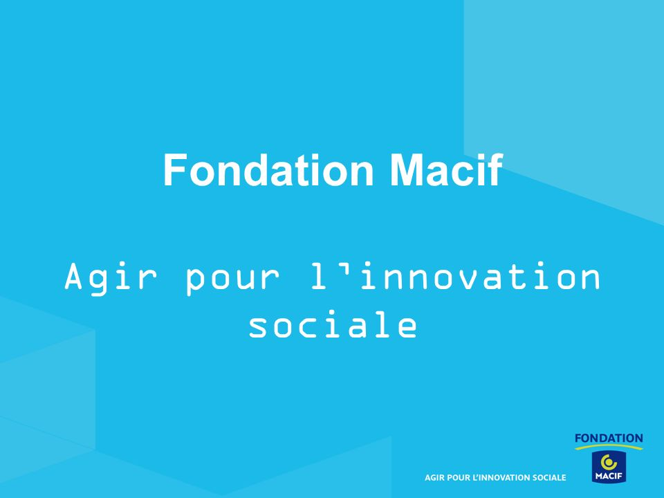 Fondation Macif Agir pour linnovation sociale