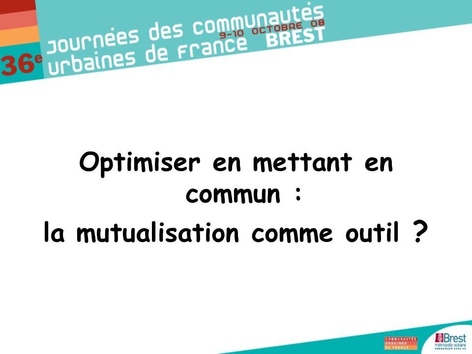 Optimiser en mettant en commun : la mutualisation comme outil ?