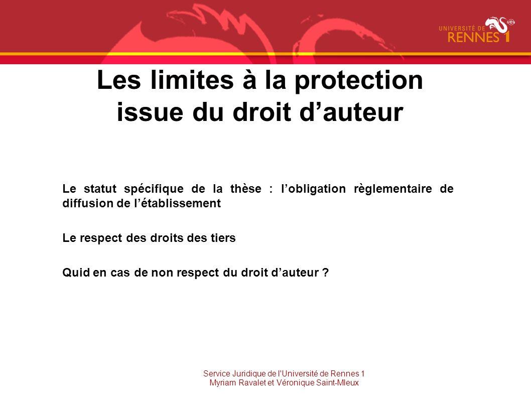 Les limites à la protection issue du droit dauteur Le statut spécifique de la thèse : lobligation règlementaire de diffusion de létablissement Le resp