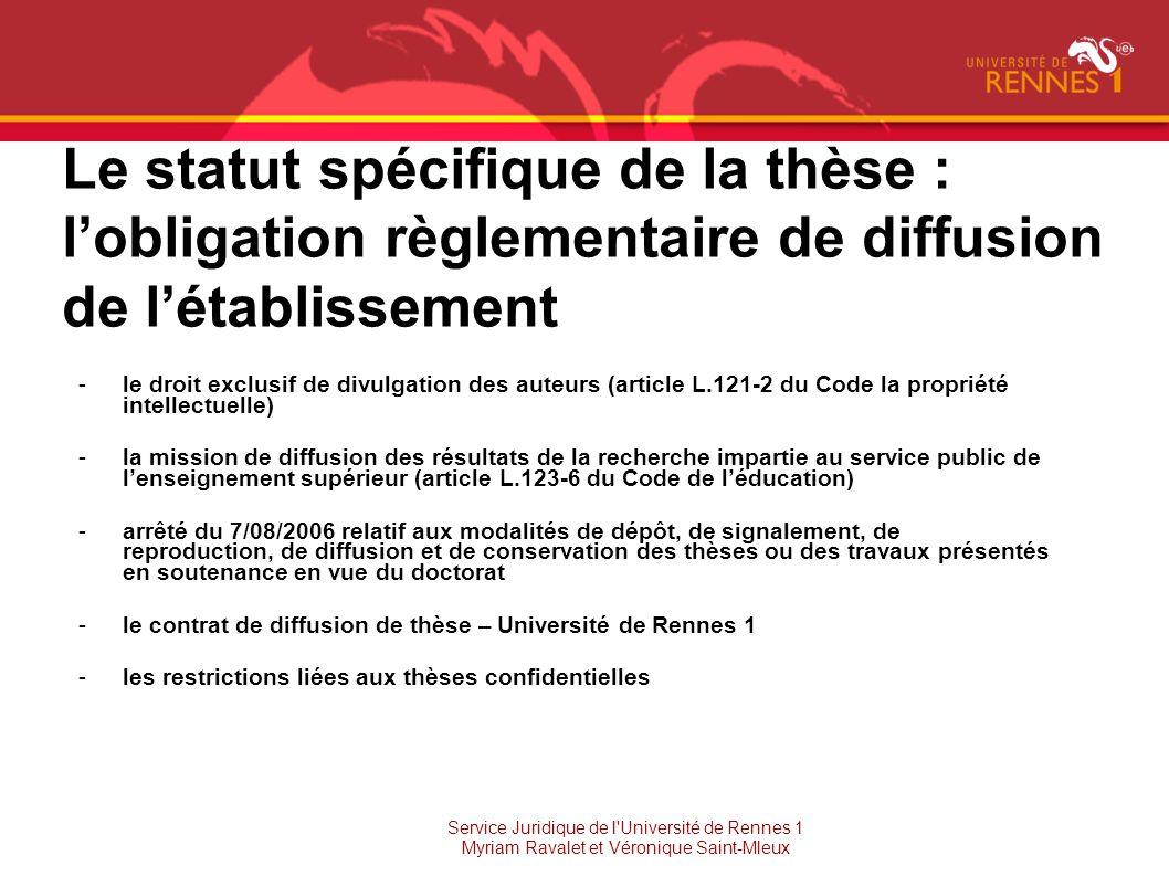 Le statut spécifique de la thèse : lobligation règlementaire de diffusion de létablissement -le droit exclusif de divulgation des auteurs (article L.1