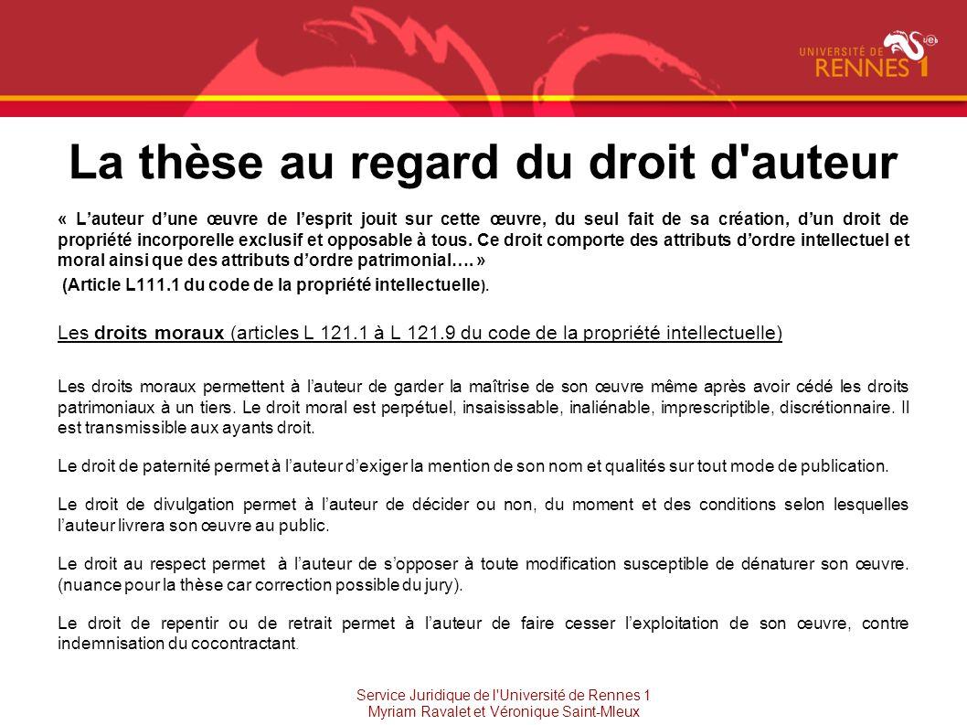 La thèse au regard du droit d'auteur « Lauteur dune œuvre de lesprit jouit sur cette œuvre, du seul fait de sa création, dun droit de propriété incorp