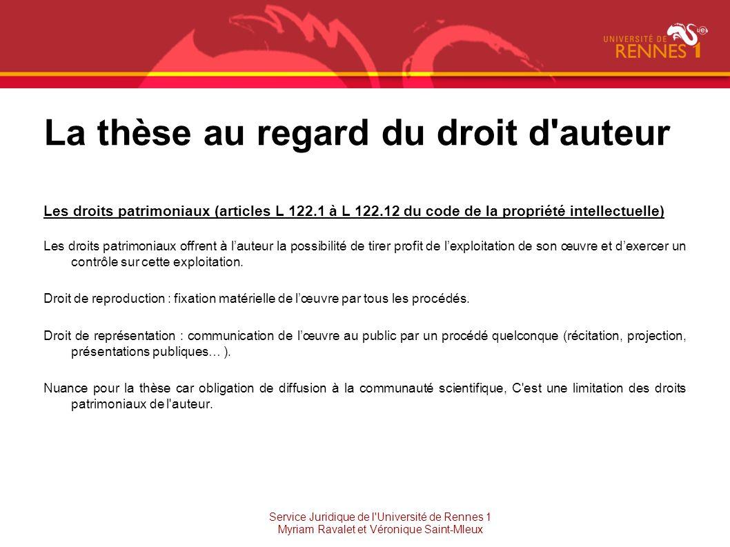 La thèse au regard du droit d'auteur Les droits patrimoniaux (articles L 122.1 à L 122.12 du code de la propriété intellectuelle) Les droits patrimoni