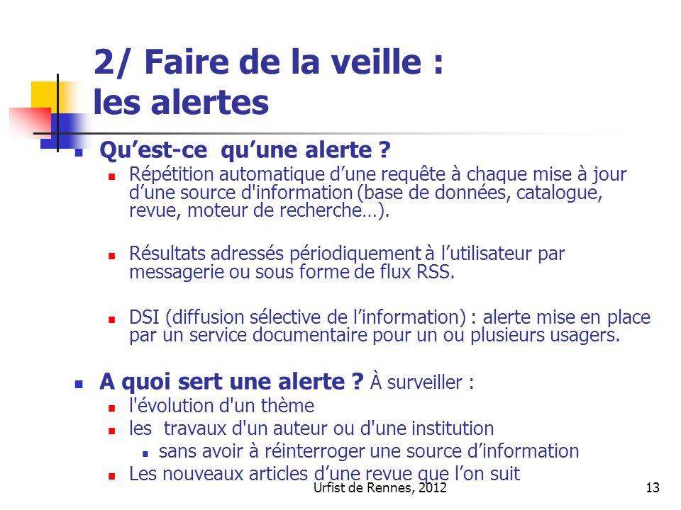 Urfist de Rennes, 201213 2/ Faire de la veille : les alertes Quest-ce quune alerte .