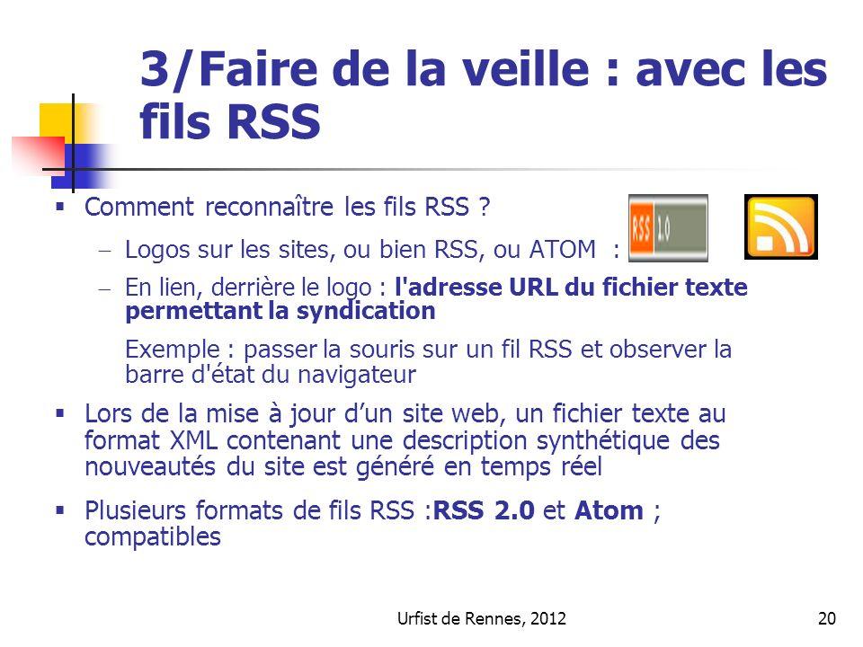 Urfist de Rennes, 201220 3/Faire de la veille : avec les fils RSS Comment reconnaître les fils RSS .
