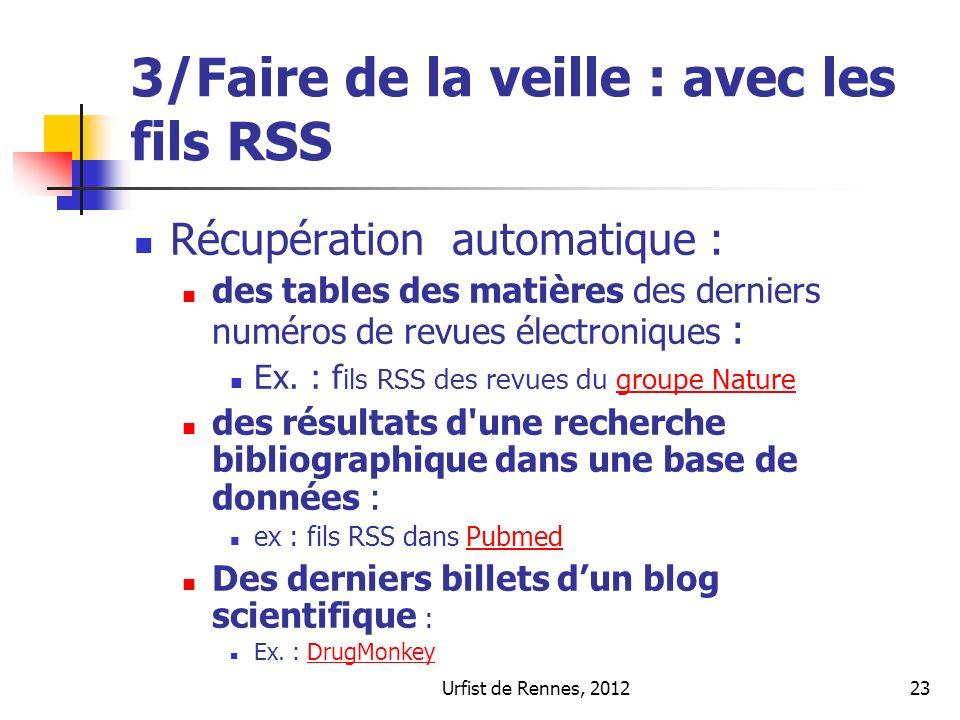Urfist de Rennes, 201223 3/Faire de la veille : avec les fils RSS Récupération automatique : des tables des matières des derniers numéros de revues électroniques : Ex.
