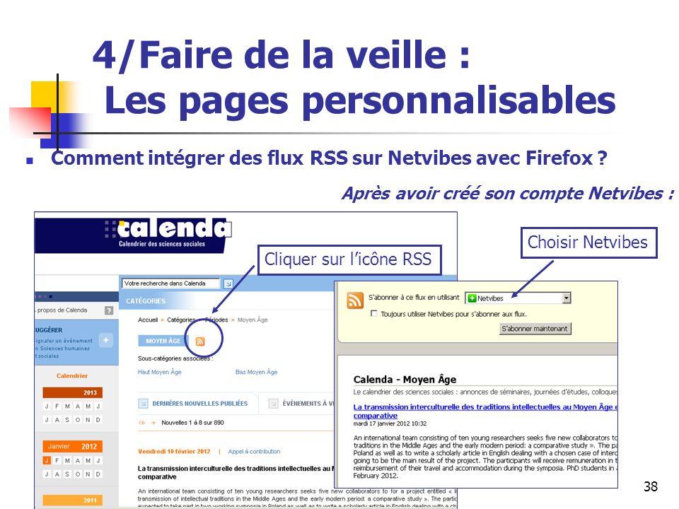 Urfist de Rennes, 201238 4/Faire de la veille : Les pages personnalisables Comment intégrer des flux RSS sur Netvibes avec Firefox .