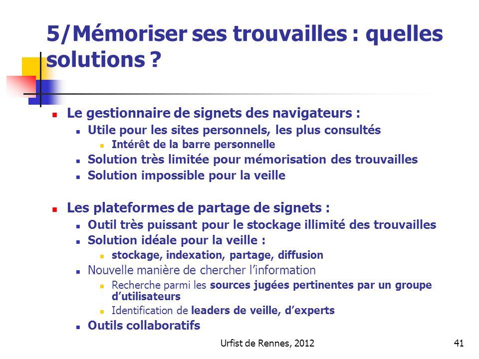 Urfist de Rennes, 201241 5/Mémoriser ses trouvailles : quelles solutions .