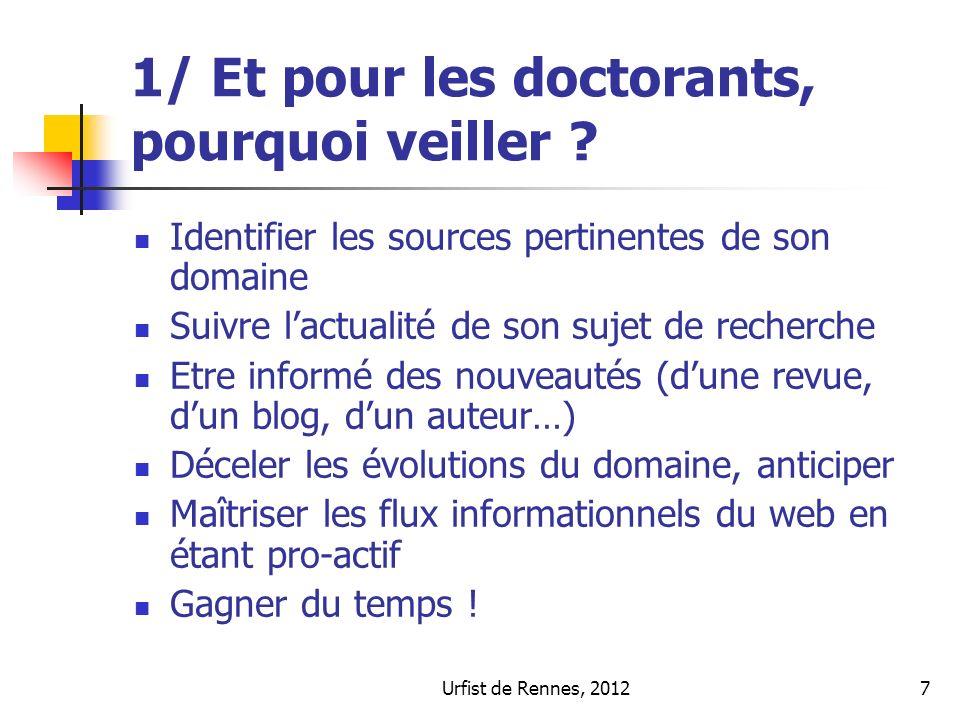 Urfist de Rennes, 20127 1/ Et pour les doctorants, pourquoi veiller .