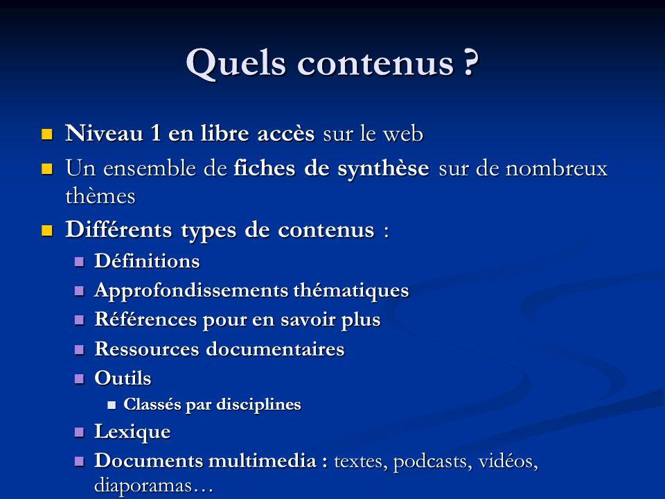Quels contenus ? Niveau 1 en libre accès sur le web Niveau 1 en libre accès sur le web Un ensemble de fiches de synthèse sur de nombreux thèmes Un ens