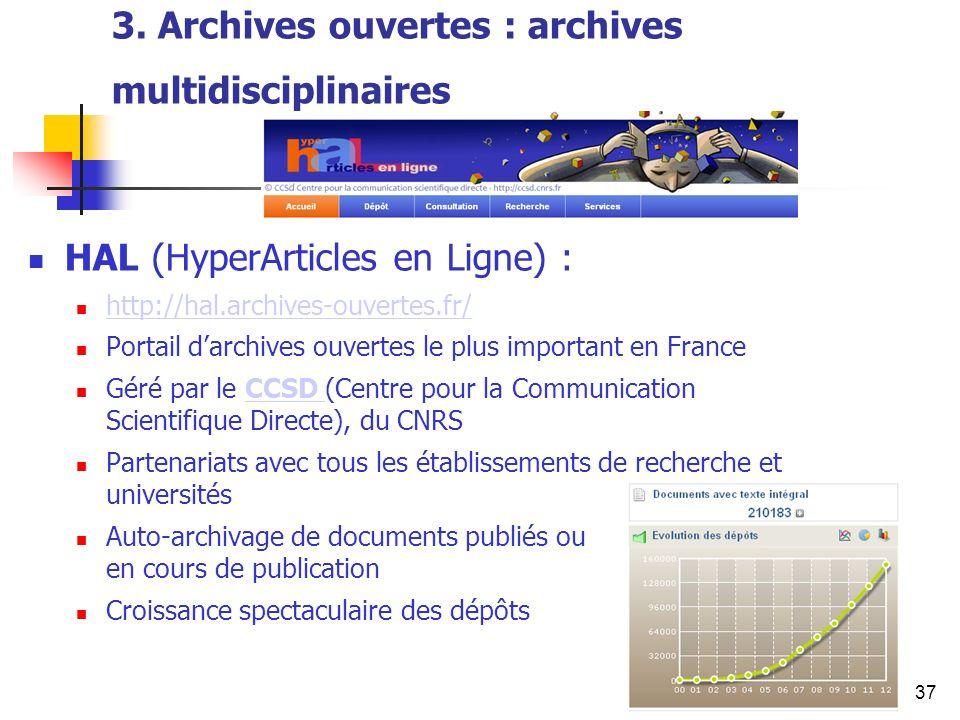 37 3. Archives ouvertes : archives multidisciplinaires HAL (HyperArticles en Ligne) : http://hal.archives-ouvertes.fr/ Portail darchives ouvertes le p