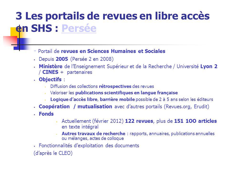 3 Les portails de revues en libre accès en SHS : PerséePersée - Portail de revues en Sciences Humaines et Sociales Depuis 2005 (Persée 2 en 2008) Mini