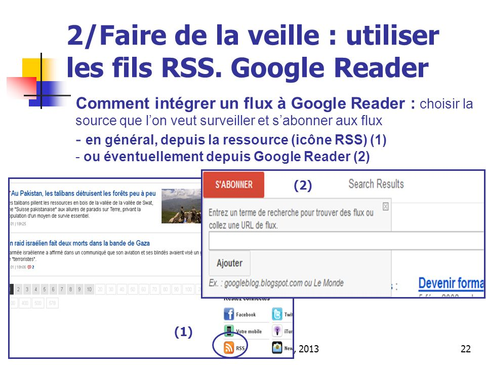Urfist de Rennes, 201322 2/Faire de la veille : utiliser les fils RSS. Google Reader Comment intégrer un flux à Google Reader : choisir la source que