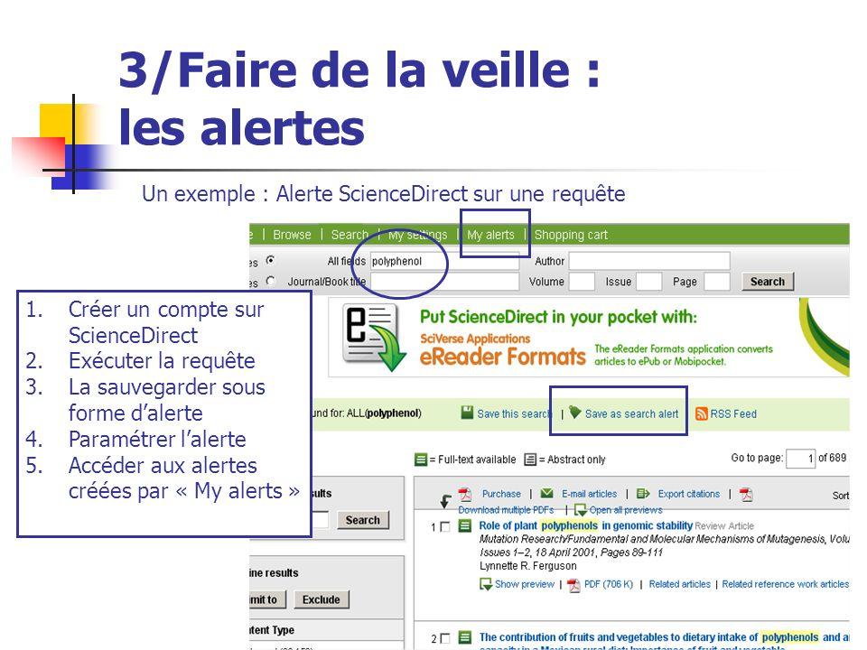 Urfist de Rennes, 201340 3/Faire de la veille : les alertes Un exemple : Alerte ScienceDirect sur une requête 11.Créer un compte sur ScienceDirect 2.Exécuter la requête 3.La sauvegarder sous forme dalerte 4.Paramétrer lalerte 5.Accéder aux alertes créées par « My alerts »